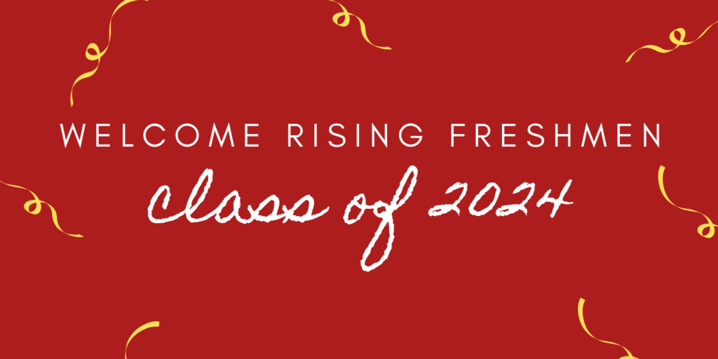 Welcome Rising Freshmen